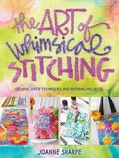Art of Whimsical Stitching: Creative Stitch Techniques & Projects *NEW&FREE SHIP