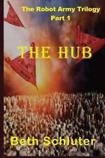 The Hub by Schluter, Beth -Paperback