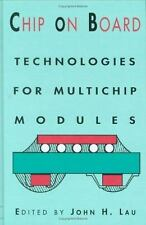 Chip on Board : Technology for Multichip Modules by John H. Lau (1994,...