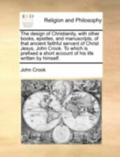 The Design of Christianity, with Other Books, Epistles, and Manuscripts, of.