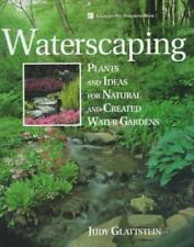Waterscaping: Plants and Ideas for Natural and Created Water Gardens-ExLibrary