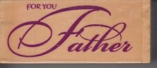 "for you father emboss arts Wood Mounted Rubber Stamp  2 1/2 x 1""  Free Shipping"