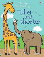 Taller and Shorter (That's Not My...): 1, Fiona Watt, New condition, Book