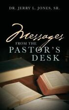 Messages from the Pastor's Desk by Jerry L. Jones Sr (2013, Paperback)