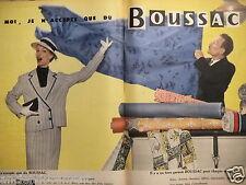 PUBLICITÉ 1957 ELLE N'ACCEPTE QUE DU BOUSSAC TISSU GARANTI ROBE CHEMISE MOUCHOIR