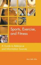 Sports, Exercise, and Fitness: A Guide to Reference and Information Sources (Re
