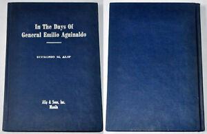 1969 Phil IN THE DAYS OF GENERAL EMILIO AGUINALDO Book By Eufronio M. Alip