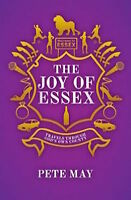 PETE MAY __ THE JOY OF ESSEX ___ BRAND NEW __ FREEPOST UK