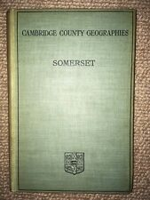 Somerset.  Cambridge County Geographies 1909 Includes maps, illustrations