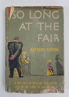 SO LONG AT THE FAIR, Anthony Thorne, (HC/DJ, 1947) First Printing