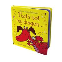 Thats Not My Dragon (Usborne Touchy-Feely Board Books), F. Watt, R. Wells NEW