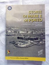STORIE DI MARE E DI PORTO Relazioni Del Propeller Club Ruffini Milani 2012 Libro