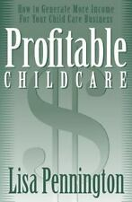 Profitable Child Care : How to Generate More Income for Your Child Care...