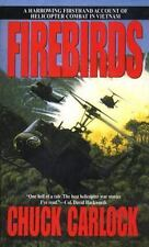 Firebirds: The Best First Person Account of Helicopter Combat in Vietnam Ever W