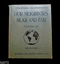 Our World & Ourselves ~ Carpenter ~ Our Neighbors Near & Far ~ Book 1 ~