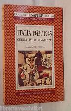 ITALIA 1943 45 GUERRA CIVILE O RESISTENZA Massimo Rendina Newton Storia Guerra