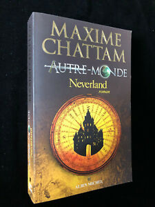 ¤ Thriller - MAXIME CHATTAM - NEVERLAND - éd. Albin Michel