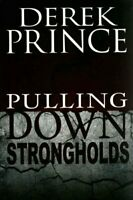 Pulling Down Strongholds by Dr Derek Prince 9781603748544   Brand New