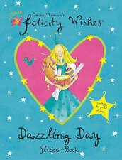 Felicity Wishes: Dazzling Day Sticker Book, Thomson, Emma, New Book