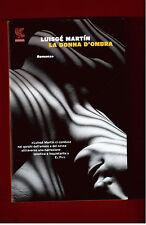 LA DONNA D'OMBRA - LUISGE' MARTIN - GUANDA 2012-1^ EDIZIONE