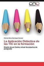 La Aplicación Didáctica de las TIC en la formación: Diseño de un Centro virtual