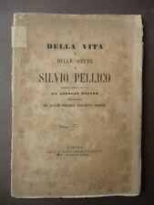 Libri Antichi Vita Silvio Pellico Inediti Risorgimento Conciliatore Briano