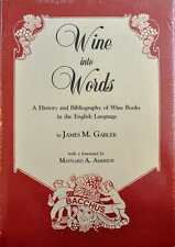 Wine into Words : A History and Bibliography of Wine Books in the English...