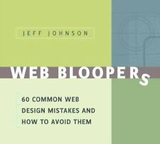 Web Bloopers: 60 Common Web Design Mistakes, and How to Avoid Them (Interactive
