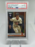 2019 Topps Chrome  #49 Mike Yastrzemski Rookie Card PSA 10! Quantity Available