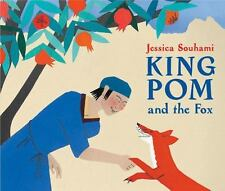 King Pom and the Fox by Souhami, Jessica