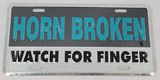 "Horn Broken Watch For Finger Metal Novelty License Plate 11.75"" x 6"""