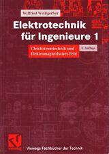 Elektrotechnik für Ingenieure 1  Gleichstromtechnik und Elektromagnetisches Feld