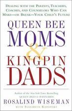 Queen Bee Moms & Kingpin Dads: Dealing w