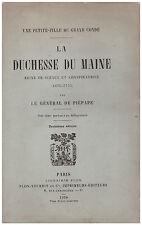 PIEPAPE Général de - LA DUCHESSE DU MAINE - 1910