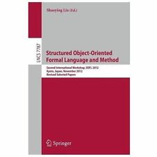 Structured Object-Oriented Formal Language and Method : Second International...