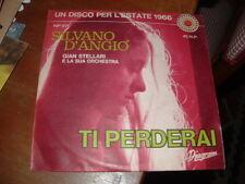 """SILVANO D'ANGIO' UN DISCO PER L'ESTATE'66 """" TI PERDERAI - BYE BYE BYE """" ITALY"""