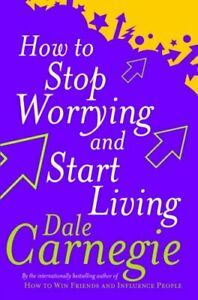 How To Stop Worrying And Start Living (Personal De... by Dale Carnegie Paperback