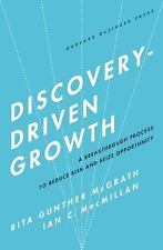 Discovery-Driven Growth: A Breakthrough Process to Reduce Risk and Seize Opportu