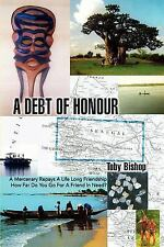 A Debt of Honour : A Mercenary Repays A Life Long Friendship How Far Do You...
