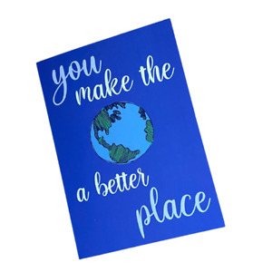 Positivity Greeting Card - You Make The World A Better Place Mental Health Gift