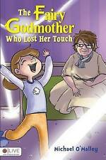 NEW The Fairy Godmother Who Lost Her Touch by Michael O'Malley