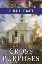 Cross Purposes.by Dartt, L.  New 9781626397132 Fast Free Shipping.#