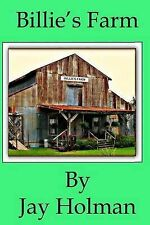 NEW Billie's Farm: Billie's Farm by Jay A Holman
