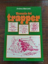 Andrea Mercanti - Manuale del trapper - Euroclub prima edizione 1976