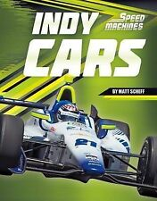 NEW Indy Cars (Speed Machines) by Matt Scheff