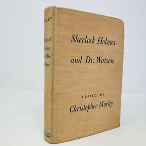 Sherlock Holmes and Dr. Watson A Textbook of Friendship Morley (1944)