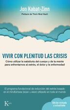 Vivir Con Plenitud Las Crisis: Como Utilizar La Sabiduria del Cuerpo y de La Men