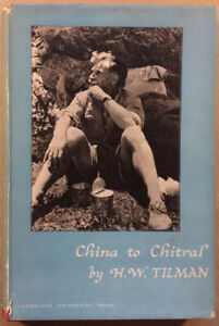 CHINA TO CHITRAL.  H.W. TILMAN.  CAMBRIDGE AT THE UNIVERSITY PRESS 1951