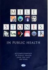 A Mile Stones in Public Health Edition: First