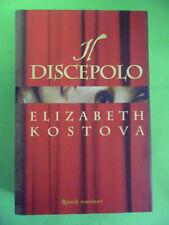KOSTOVA. IL DISCEPOLO. RIZZOLI 1° ED 2005